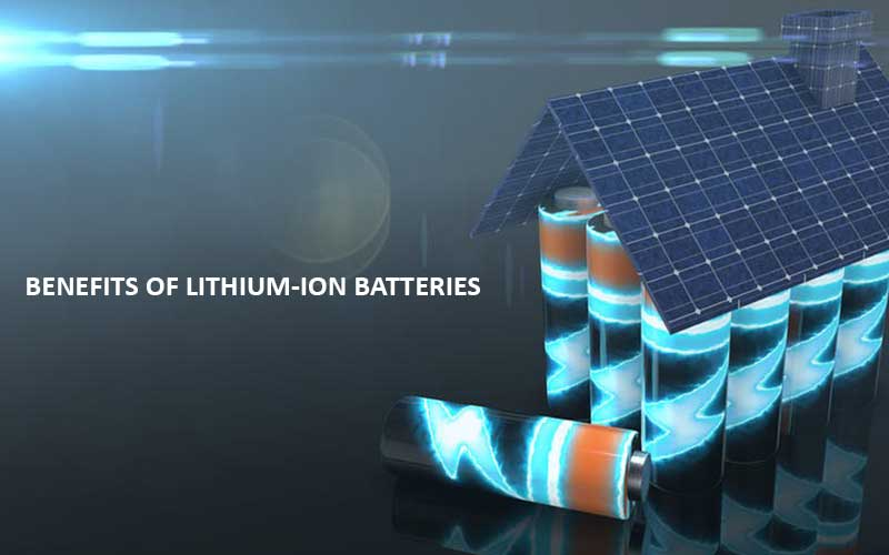 Benefits Of Lithium-Ion Batteries